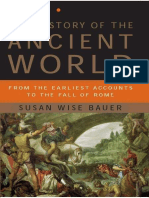 The History of the Ancient World From the Earliest Accounts to the Fall of Rome Susan Wise Bauer