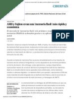 AMD y Fujitsu Crean Una 'Memoria Flash' Más Rápida y Económica _ Edición Impresa _ EL PAÍS