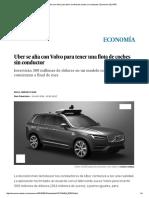 Uber Se Alía Con Volvo Para Tener Una Flota de Coches Sin Conductor _ Economía _ EL PAÍS