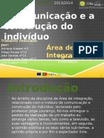 trabalhodeareadeintegrao-comunicaoeconstruodoindivduo-140226092603-phpapp01.pptx