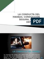 La Conducta Del Manejo, Conducción Segura,