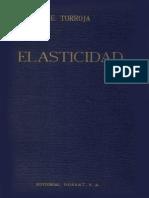 Lecciones Elementales de Elasticidad, Con Aplicacion a La Tecnica de La Construccion - E. Torroja