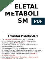 Skeletal Metabolism