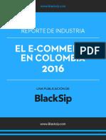 Reporte de Industria - El E-Commerce en Colombia 2016