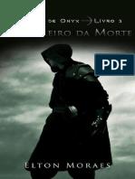 O Cavaleiro Da Morte - Elton Moraes