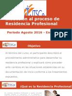 Inducción al proceso de Residencia Profesional agosto 2016 - enero 2017.pptx