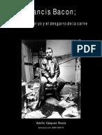 FRANCIS BACON; LA DERIVA DEL YO Y EL DESGARRO DE LA CARNE  Dr. Adolfo Vasquez Rocca © PUCV - UCM