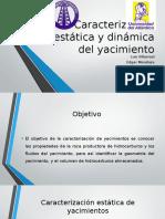Caracterización Estática y Dinámica Del Yacimiento