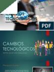 Cambios Tecnológicos Total Ppt
