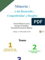 20131218113347_Seminario. Minería en Chile. Pilar Del Desarrollo, Competitividad y Desafíos. Alvaro Merino. Sonami