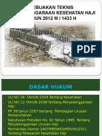 Kebijakan Teknis Kes Haji (Pembekalan Integrasi) 2012-Edit