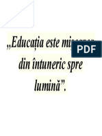 Educaţia Este Mişcarea Din Întuneric Spre Lumină