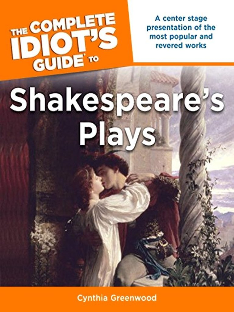 The incomplete idiots guide to shakespeares plays cynthia the incomplete idiots guide to shakespeares plays cynthia greenwoord christopher marlowe william shakespeare fandeluxe Choice Image