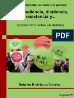 Desobediencia, Disenso, Resistencia y...
