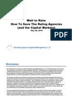 Wait to Rate - Bill Ackman Presentation on Ratings Agencies - Ira Sohn - May 2010