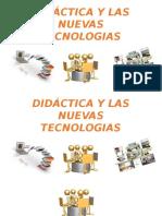 DIDÁCTICA Y LAS NUEVAS TECNOLOGIAS.pptx