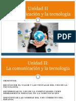 Unidad II La Comunicacion y La Tecnologia
