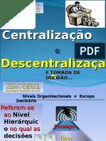 09 Adm Abordagem Neoclássica Centralização x Descentralização