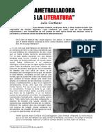 Mi Ametralladora Es La Literatura Julio Cortazar