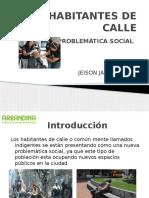 Problematica Habitantes de la calle Etudiantes Jeison Lopez.pptx