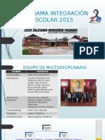 PROGRAMA INTEGRACIÓN ESCOLAR 2015.pptx