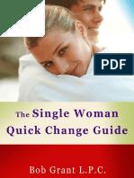 Single Woman Quick Change Guide