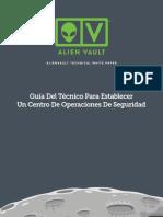 ALIENVAULT TECHNICAL WHITE PAPER. Guía Del Técnico Para Establecer Un Centro de Operaciones de Seguridad