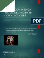 VALORACION MEDICA INICIAL DEL PACIENTE CON ADICCIONES.pptx
