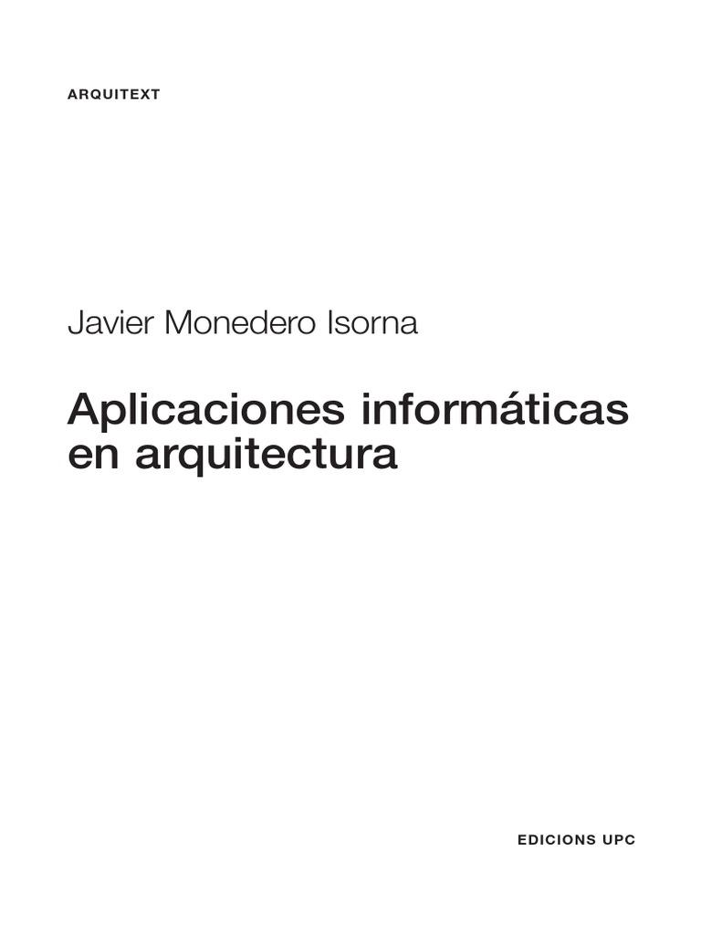 Aplicaciones Informaticas en Arquitectura - Javier Monedero Isorna