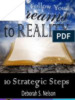 Got Dreams? 10 Simple (but not easy) Dreams to Reality Steps to get you there.
