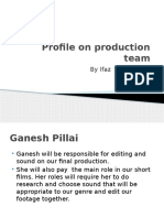 Profile on Production Team