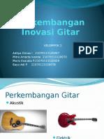 Kelompok 2_perkembangan Inovasi Gitar