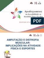 AULA 4 - AMPUTAÇÕES E DISTROFIA MUSCULAR- IMPLICAÇÕES NA ATIVIDADE FÍSICA E ESPORTES.pdf