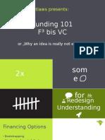 Funding, das 101 des F³ bis VC oder Warum eine Idee nicht reicht