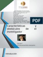 características y obtáculos del investigador