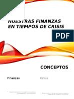 Nuestras Finanzas en Tiempos de Crisis