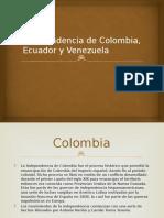 Independencia de Colombia, Ecuador y Venezuela