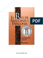 El Rey de la Araucanía y la Patagonia. Francois Lepot