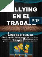 Bullyn en El Trabajao