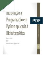 Introdução à Programação Em Python Aplicada à Bioinformática Paulo J. Martel 2015 Mestradocbm1415@Gmail.com