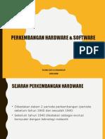 Perkembangan Hardware & Software