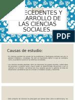Antecedentes y Desarrollo de Las Ciencias Sociales