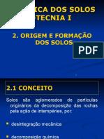 Mecânica dos Solos e Fundações - Capítulo II - Origem e Formação dos Solos - Alessandro.pptx
