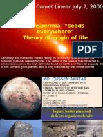 "Panspermia- ""seeds everywhere"""