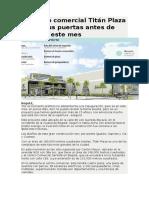 El Centro Comercial Titán Plaza Abrirá Sus Puertas Antes de Finalizar Este Mes