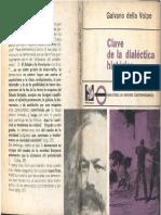 Della Volpe, Galvano - Clave de La Dialéctica Histórica, Ed. Proteo, 1965