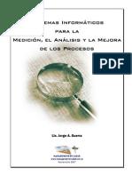 Sistemas Informáticos para la Medicion, Analisis y Mejora de Procesos