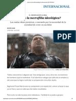 ¿Qué Es La Necrofilia Ideológica_ _ Internacional _ EL PAÍS Móvil