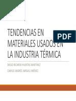 Tendencias en Materiales Usados en La Industria Térmica