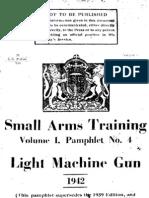 Bren Gun Small Arms Training Volume I. Pamphlet No. 4 Light Machine Gun